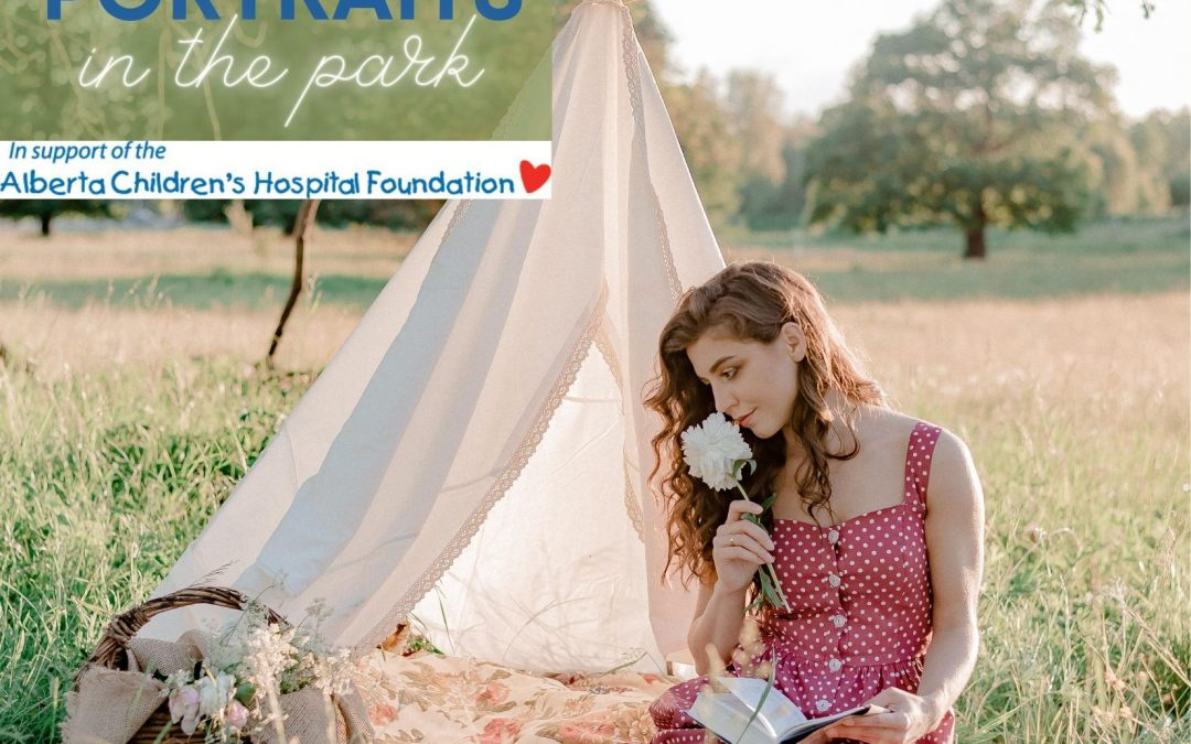 Portraits in the Park: A Fundraiser for the Alberta Children's Hospital Foundation